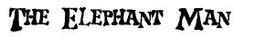 The Elephant Man Font